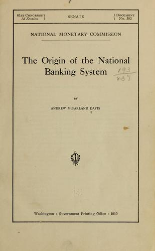The origin of the national banking system.