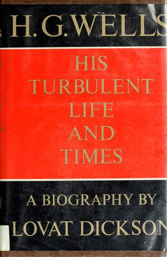 Download H. G. Wells; his turbulent life and times.