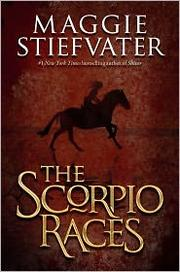Book Cover: 'The Scorpio Races' by Maggie Stiefvater
