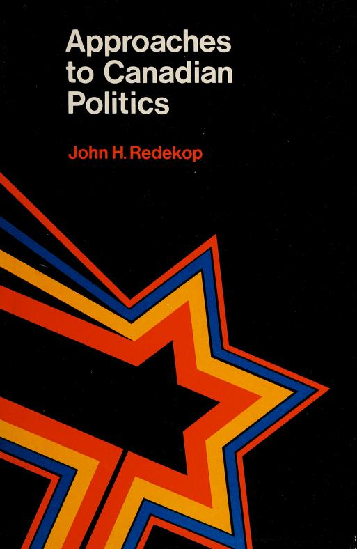Approaches to Canadian politics by editor, John H. Redecop