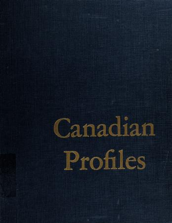 Cover of: Canadian profiles; portraits, in charcoal and prose, of contemporary Canadians of outstanding achievement | George Lonn