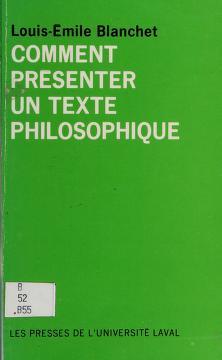 Cover of: Comment présenter un texte philosophique | Louis-Emile Blanchet