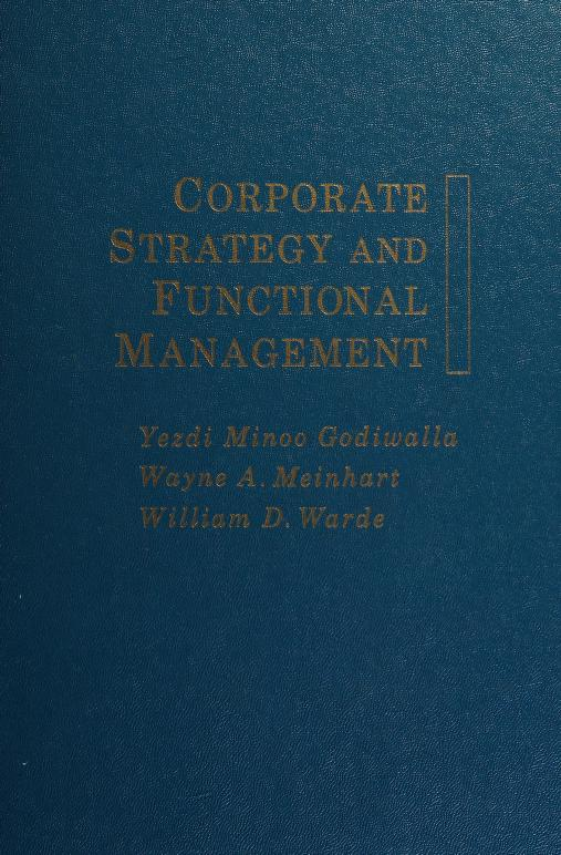 Corporate strategy and functional management by Yezdi H. Godiwalla