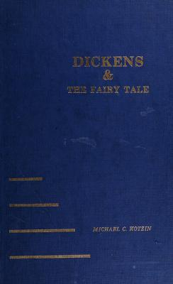 Cover of: Dickens and the fairy tale | Michael C. Kotzin