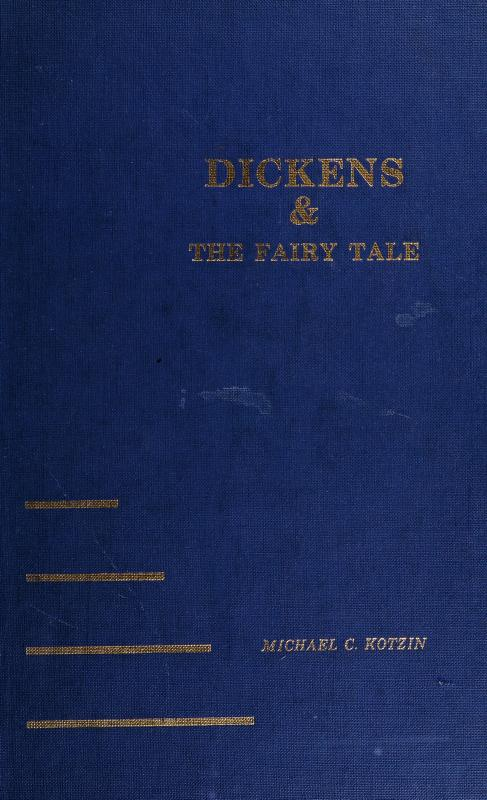 Dickens and the fairy tale by Michael C. Kotzin