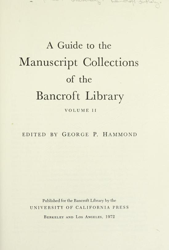 A guide to the manuscript collections by Bancroft Library.