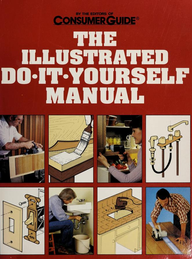 The Illustrated Do It Yourself Manual by Consumer Guide