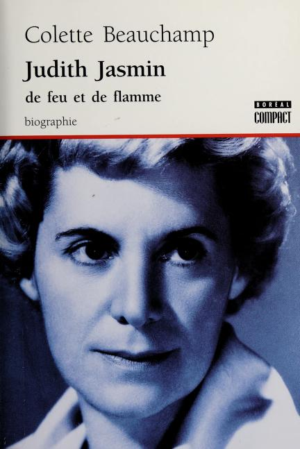 Judith Jasmin, 1916-1972 by Colette Beauchamp