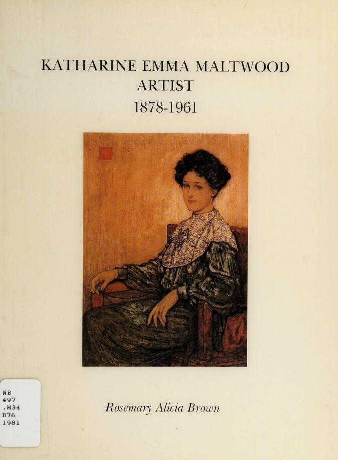 Katharine Emma Maltwood, artist, 1878-1961 by Rosemary Alice Brown
