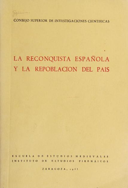La reconquista española y la repoblación del país by Instituto de Estudios Pirenaicos (Spain)