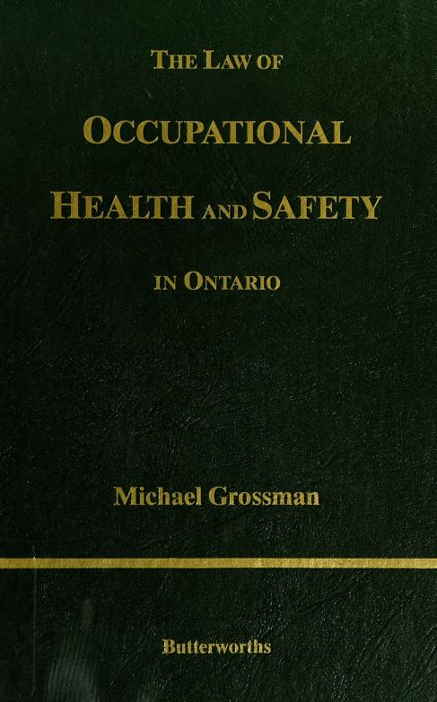 The law of occupational health and safety in Ontario by Grossman, Michael