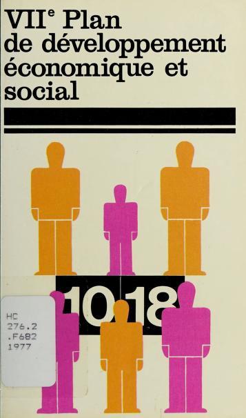 Le VIIe (i.e. septième) plan de développement économique et social by France. Commissariat général du plan d'équipement et de la productivité.