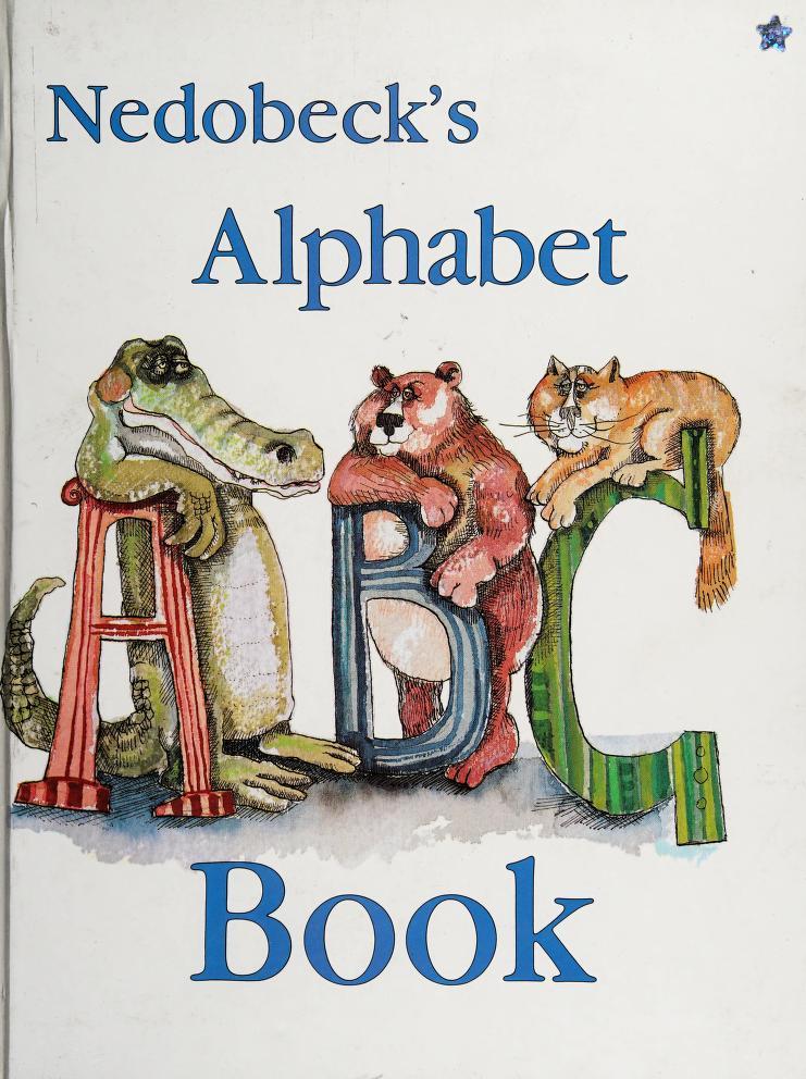Nedobeck's Alphabet Book by Don Nedobeck
