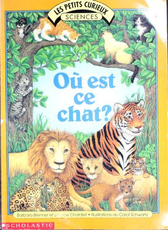 Cover of: Ou Est Ce Chat? (Petits Curieux. Science)   Barbara Brenner, Bernice Chardiet, Carol Schwartz
