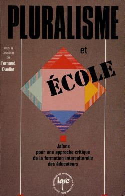 Cover of: Pluralisme et école | [sous la direction de Fernand Ouellet].