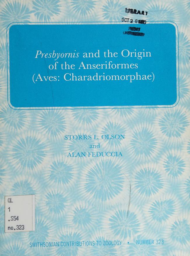 Presbyornis and the origin of the Anseriformes (Aves, Charadriomorphae) by Storrs L. Olson