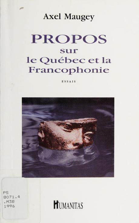 Propos sur le Québec et la francophonie by Axel Maugey