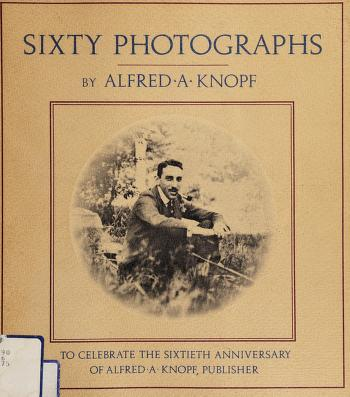 Cover of: Sixty photographs | Alfred A. Knopf