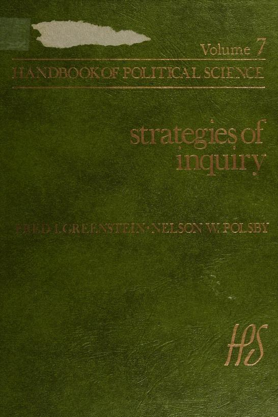 Strategies of inquiry by edited by Fred I. Greenstein, Nelson W. Polsby.