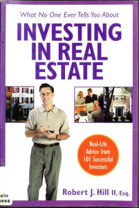 Cover of: What no one ever tells you about investing in real estate | Robert J. Hill
