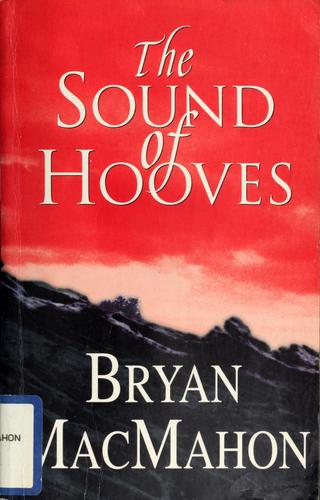 The sound of hooves by MacMahon, Bryan