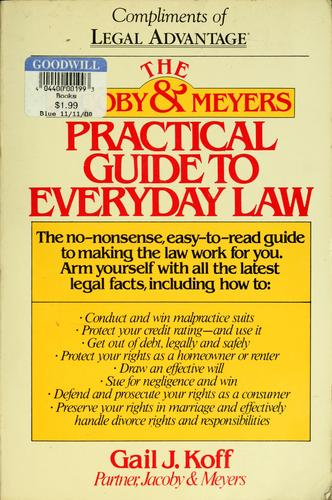 The Jacoby & Meyers practical guide to everyday law by Gail J. Koff