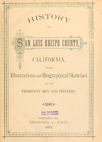 History of San Luis Obispo County, California by Myron Angel