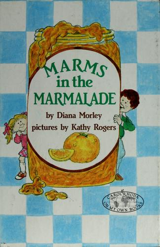 Marms in the marmalade by Diana Morley