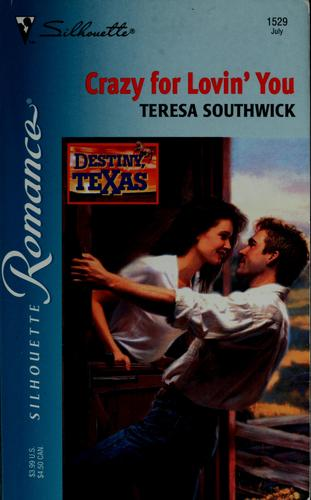 Crazy for lovin' you by Teresa Southwick