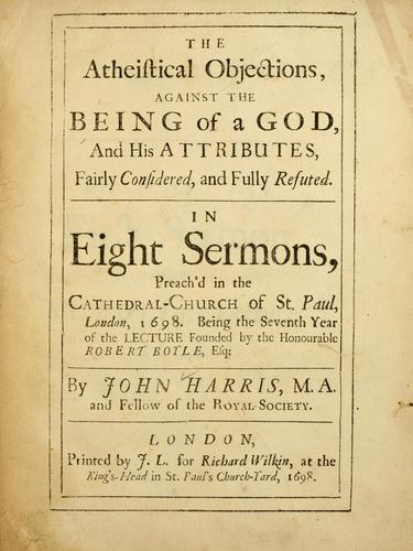 The atheistical objections against the being of a god, and his attributes by Harris, John
