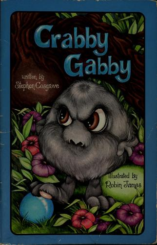 Crabby Gabby by Stephen Cosgrove