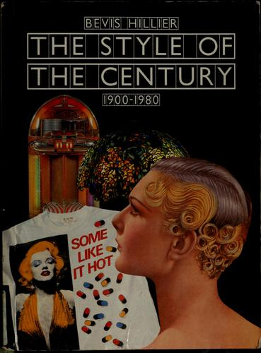 The style of the century, 1900-1980 by Bevis Hillier