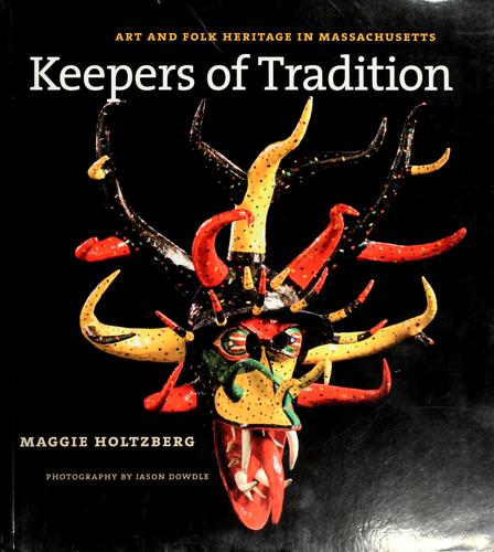 Keepers of tradition by Maggie Holtzberg-Call