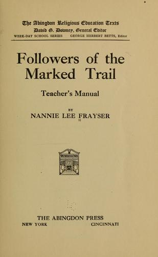 Followers of the marked trail by Nannie Lee Frayser