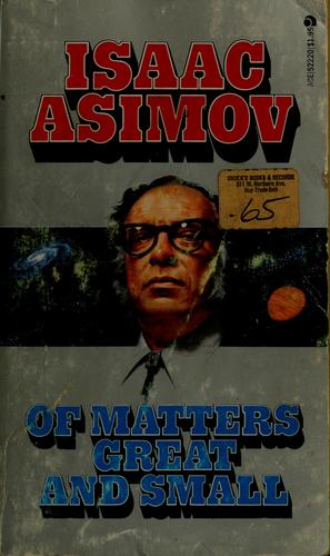 Of matters great and small by Isaac Asimov