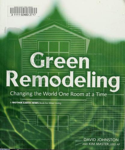 Green remodeling by David Johnston