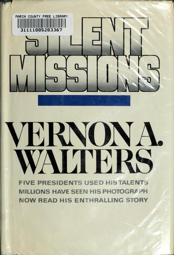 Silent missions by Vernon A. Walters