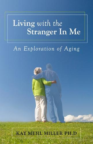 Living With the Stranger in Me by Kay Mehl Miller