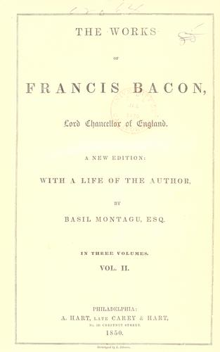 The  works of Francis Bacon, Lord Chancellor of England by Francis Bacon